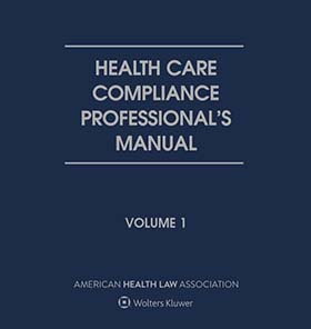 Health Care Compliance Professional's Manual, Second