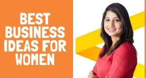 TOP 50 BUSINESS IDEAS FOR WOMEN ENTREPRENEURS