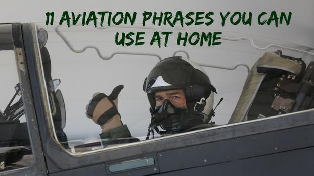 11 Military Aviation Phrases You Can Use at Home  Militarycom