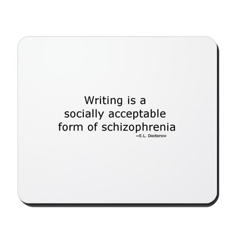 writing is a form of schizophrenia mousepad