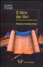 George Steiner «Il libro dei libri. Un'introduzione alla Bibbia ebraica» - Vita e Pensiero - pp. 108 € 12