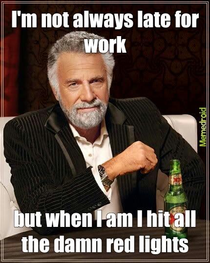 Late for Work - Meme by MLB312 :) Memedroid