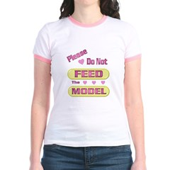Please Do Not Feed The Model Jr. Ringer T-Shirt