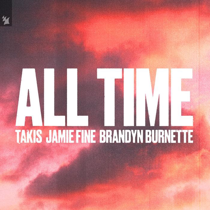 Takis feat. Jamie Fine & Brandyn Burnette – All Time ile ilgili görsel sonucu