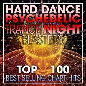 Top 100 Hard Dance Psychedelic Trance Night Blasters - 2017 Mp3 indir GIHGMB