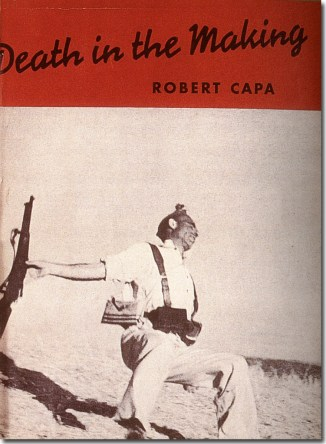 Robert Capa, Death in the Making, 1938.