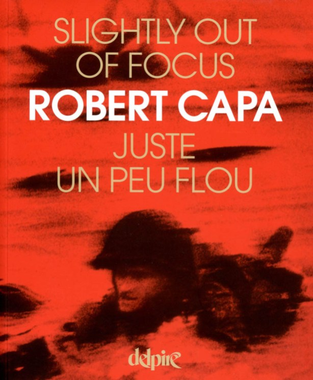 Robert Capa, Slightly Out of Focus (1947), éd. 2003.