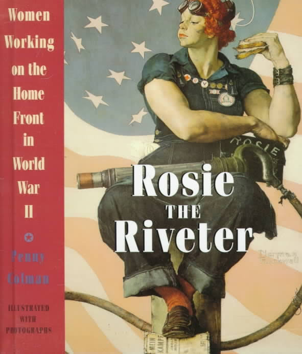 Penny Colman, Rosie The Riveter, 1995.