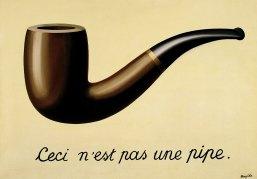 René Magritte, La Trahison des images, 1929 (Los Angeles County Museum).