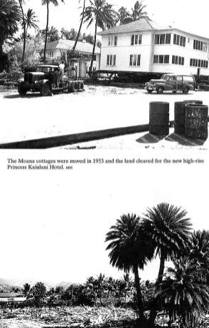 Cottages moved in 1953-Princess Kaiulani Constructed after that
