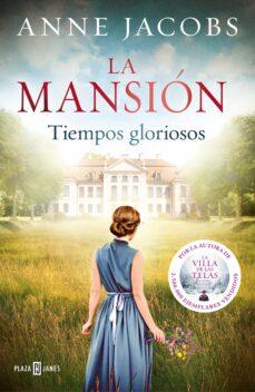 LA MANSION: TIEMPOS GLORIOSOS   ANNE JACOBS   Comprar libro ...