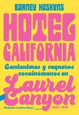 HOTEL CALIFORNIA | BARNEY HOSKYNS | Casa del Libro