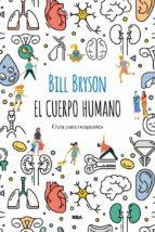 el cuerpo humano: guia para ocupantes-bill bryson-9788491874805