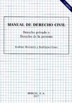 MANUAL DE DERECHO CIVIL : DERECHO PRIVADO Y DE LA PERSONA
