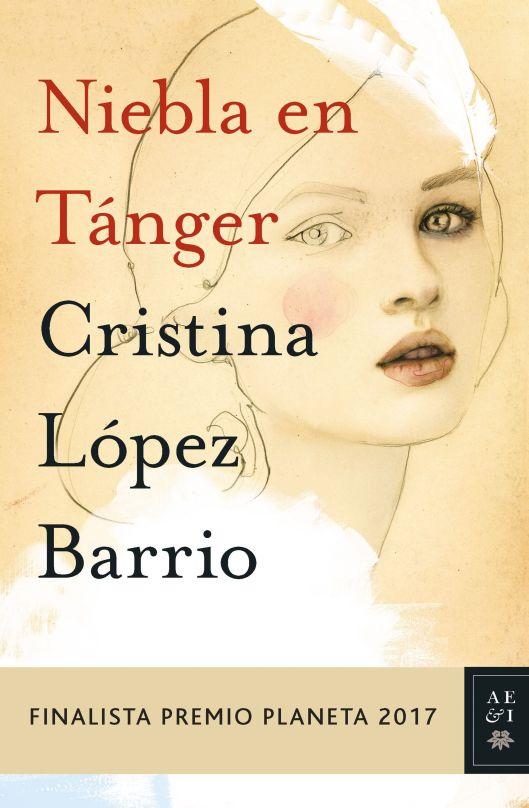 niebla en tanger (finalista premio planeta 2017)-cristina lopez barrio-9788408178958