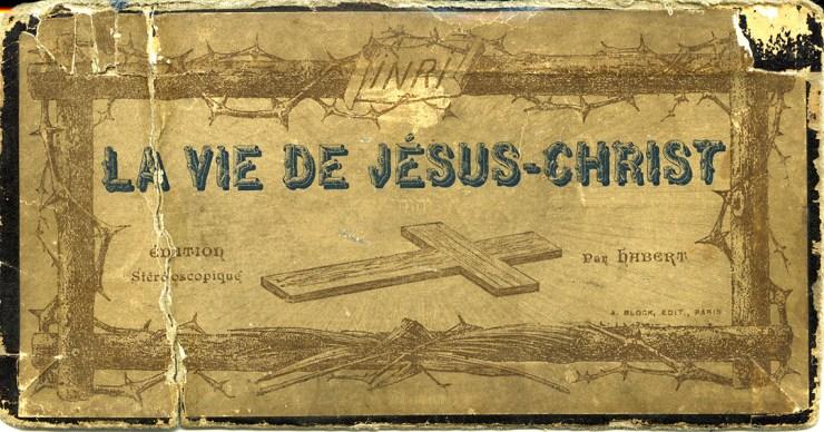 Images stéréoscopiques Adolphe Block Alfred Habert La vie de Jésus Vue transparente