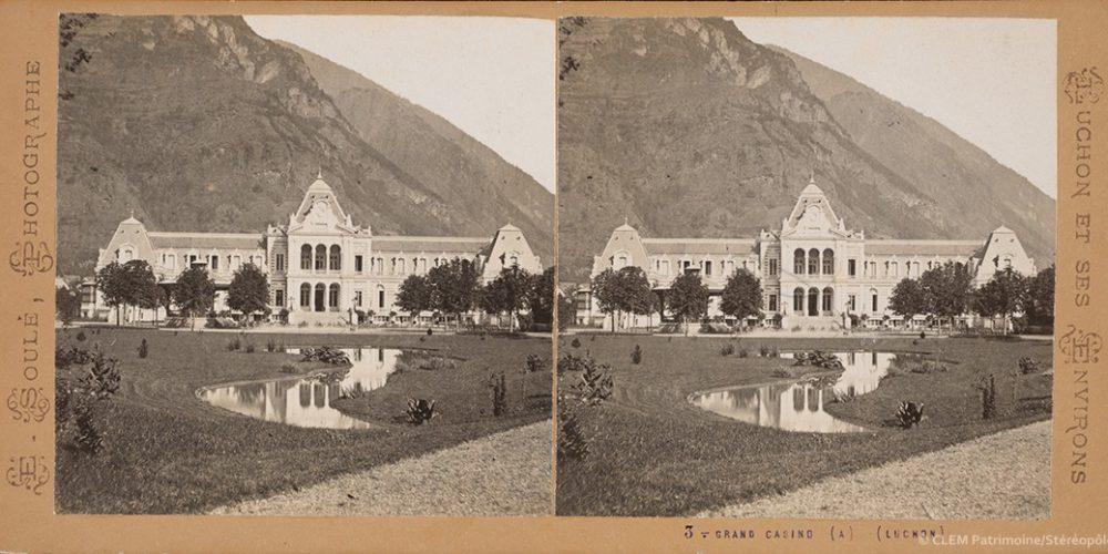 Images stéréoscopiques Soulé E. Luchon Casino