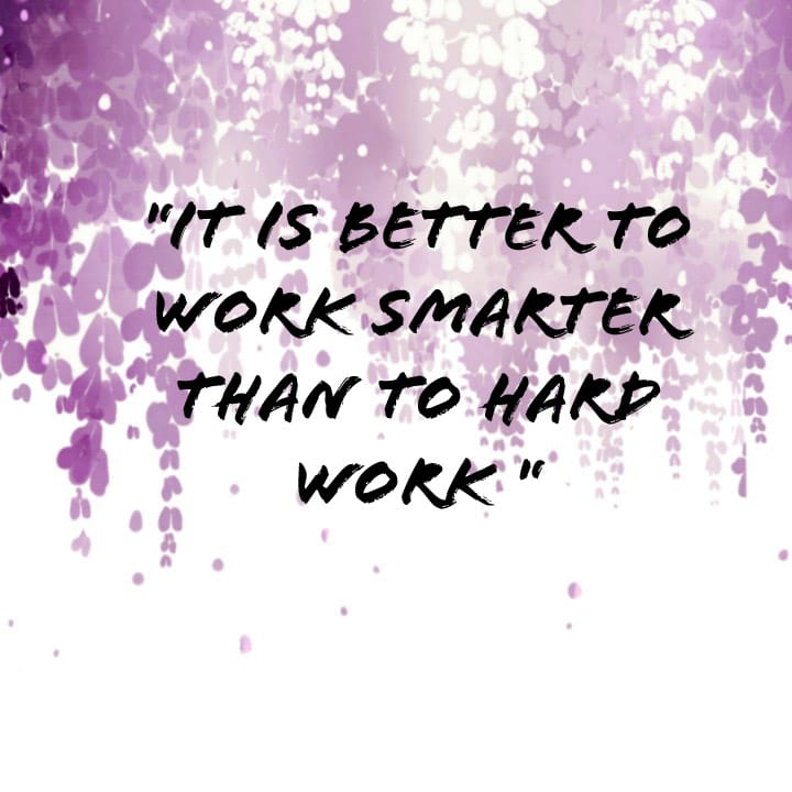 better to work smarter than to hard work