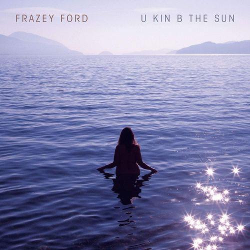 Frazey Ford - U Kin B The Sun (2020) [FLAC] Download