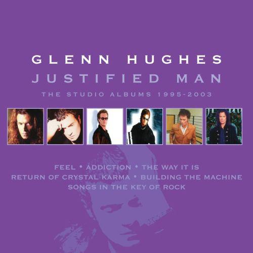 Glenn Hughes - Justified Man  The Studio Albums 1995-2003 (2020) [FLAC] Download