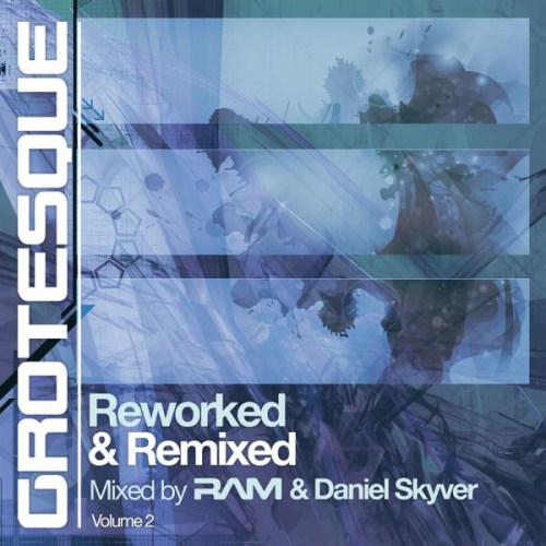 VA - Grotesque Reworked & Remixed Volume 2  Mixed by RAM & Daniel Skyver (2018) [FLAC] Download