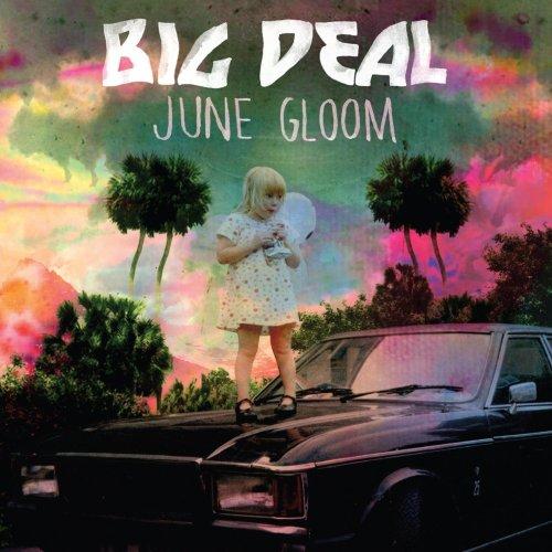 Big Deal - June Gloom (2013) [FLAC] Download