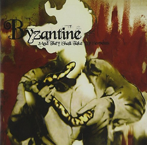 Byzantine - ...And They Shall Take Up Serpents (2005) [FLAC] Download