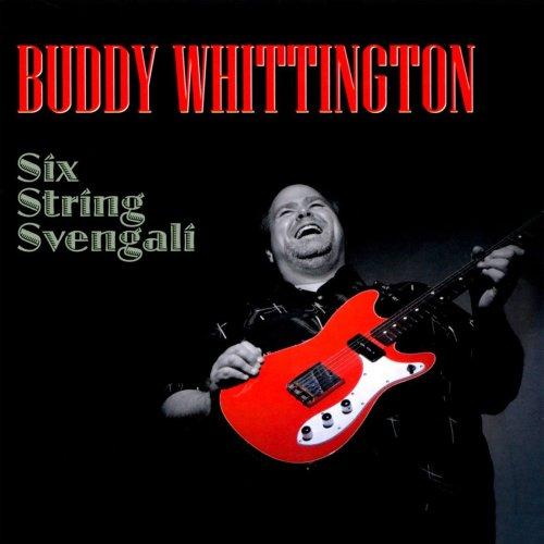 Buddy Whittington - Six String Svengali (2011) [FLAC] Download