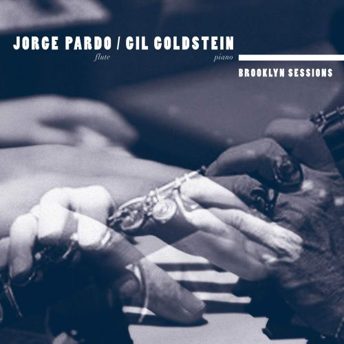 Jorge Pardo & Gil Goldstein - Brooklyn Sessions (2020) [FLAC] Download