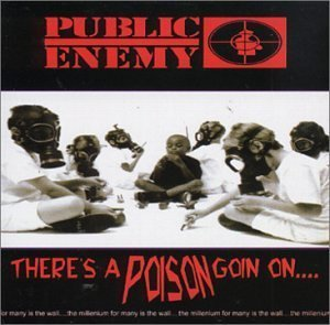 Public Enemy - There's A Poison Goin On (1999) [FLAC] Download