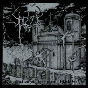 Sadistic Intent - Resurrection Of The Ancient Black Earth (2009) [FLAC] Download
