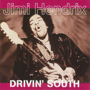 Jimi Hendrix - Drivin' South (2000) [FLAC] Download