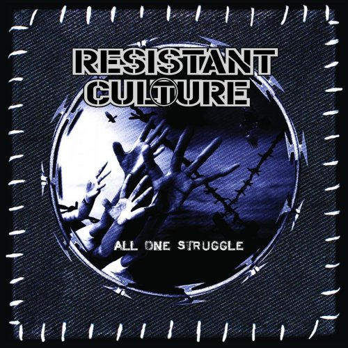 Resistant Culture - All One Struggle (2008) [FLAC] Download