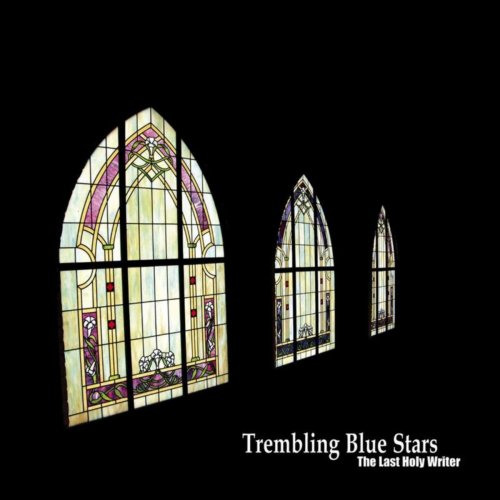 Trembling Blue Stars - The Last Holy Writer (2007) [FLAC] Download