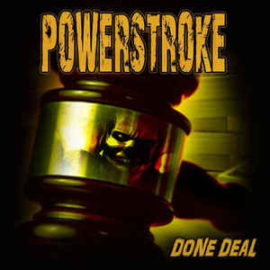 Powerstroke - Done Deal (2016) [FLAC] Download