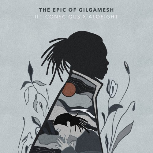 Ill Conscious X Aloeight - The Epic of Gilgamesh (2020) [FLAC] Download