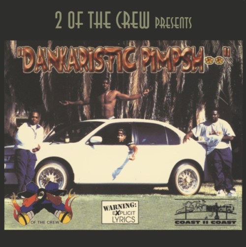 2 Of The Crew - Dankaristic Pimpshit (2020) [FLAC] Download