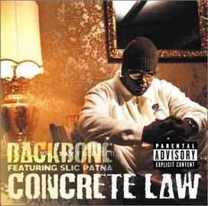 Backbone AKA Mr. Fat  Face 100 Featuring Slic Patna - Concrete Law (2001) [FLAC] Download
