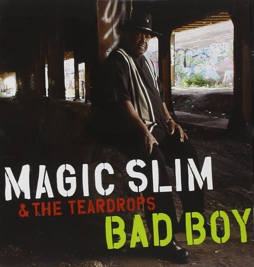Magic Slim & The Teardrops - Bad Boy (2012) [FLAC] Download