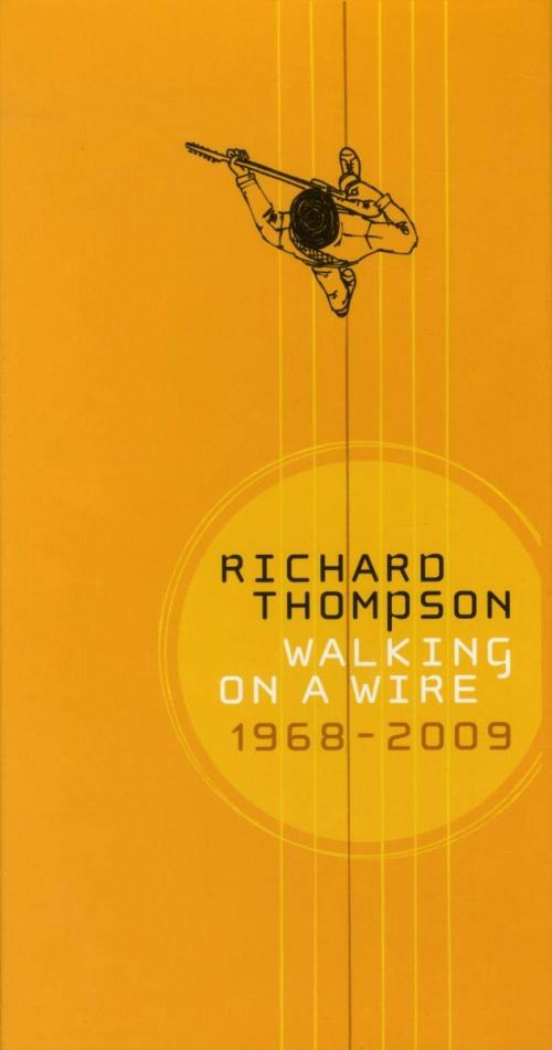 Richard Thompson - Walking On A Wire 1968-2009 (2009) [FLAC] Download