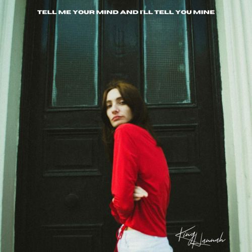 King Hannah - Tell Me Your Mind and I'll Tell You Mine (2020) [FLAC] Download