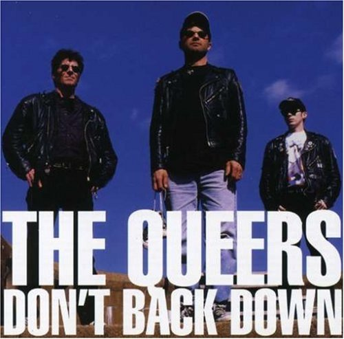 The Queers - Don't Back Down (2007) [FLAC] Download