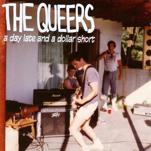 The Queers - A Day Late And A Dollar Short (2007) [FLAC] Download