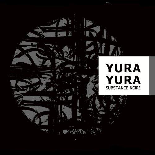Yura Yura - Substance Noire (2020) [FLAC] Download