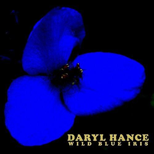 Daryl Hance - Wild Blue Iris (2016) [FLAC] Download