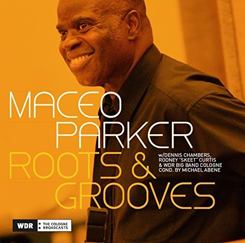 Maceo Parker - Roots & Grooves (2007) [FLAC] Download
