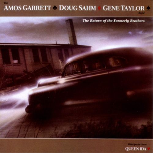 The Amos Garrett, Doug Sahm, Gene Taylor Band - The Return Of The Formerly Brothers (1989) [FLAC] Download