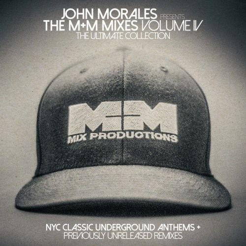 VA - John Morales Presents The M + M Mixes Volume IV The Ultimate Collection (2017) [FLAC] Download