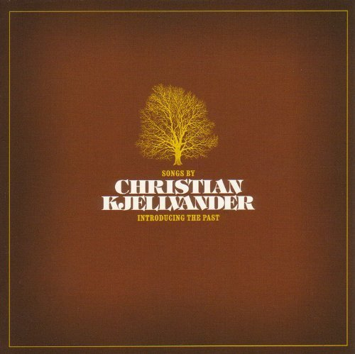 Christian Kjellvander - Introducing The Past (2003) [FLAC] Download
