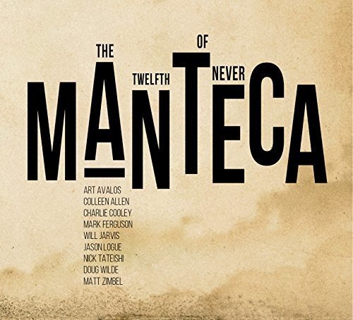 Manteca - The Twelfth of Never (2016) [FLAC] Download